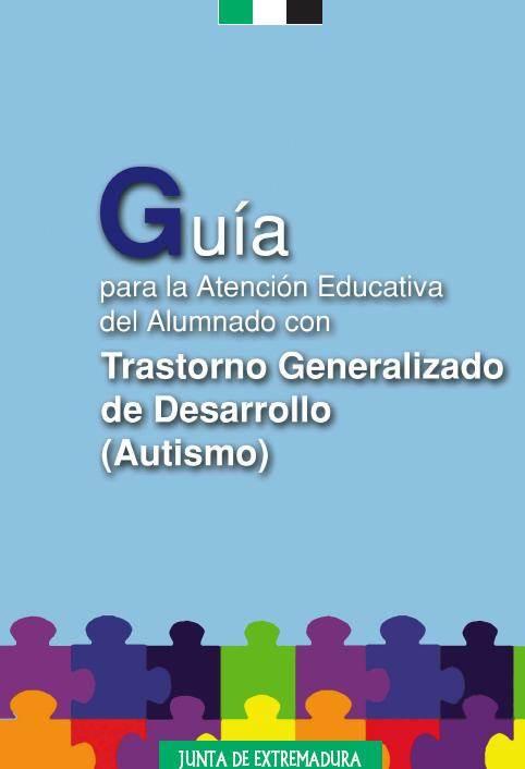 Guia Trastorno Generalizado de Desarrollo.Autismo